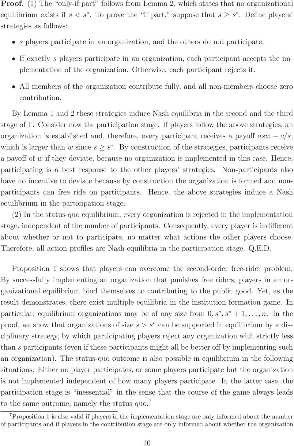 implementation of the organization. Otherwise, each participant rejects it. All members of the organization contribute fully, and all non-members choose zero contribution.