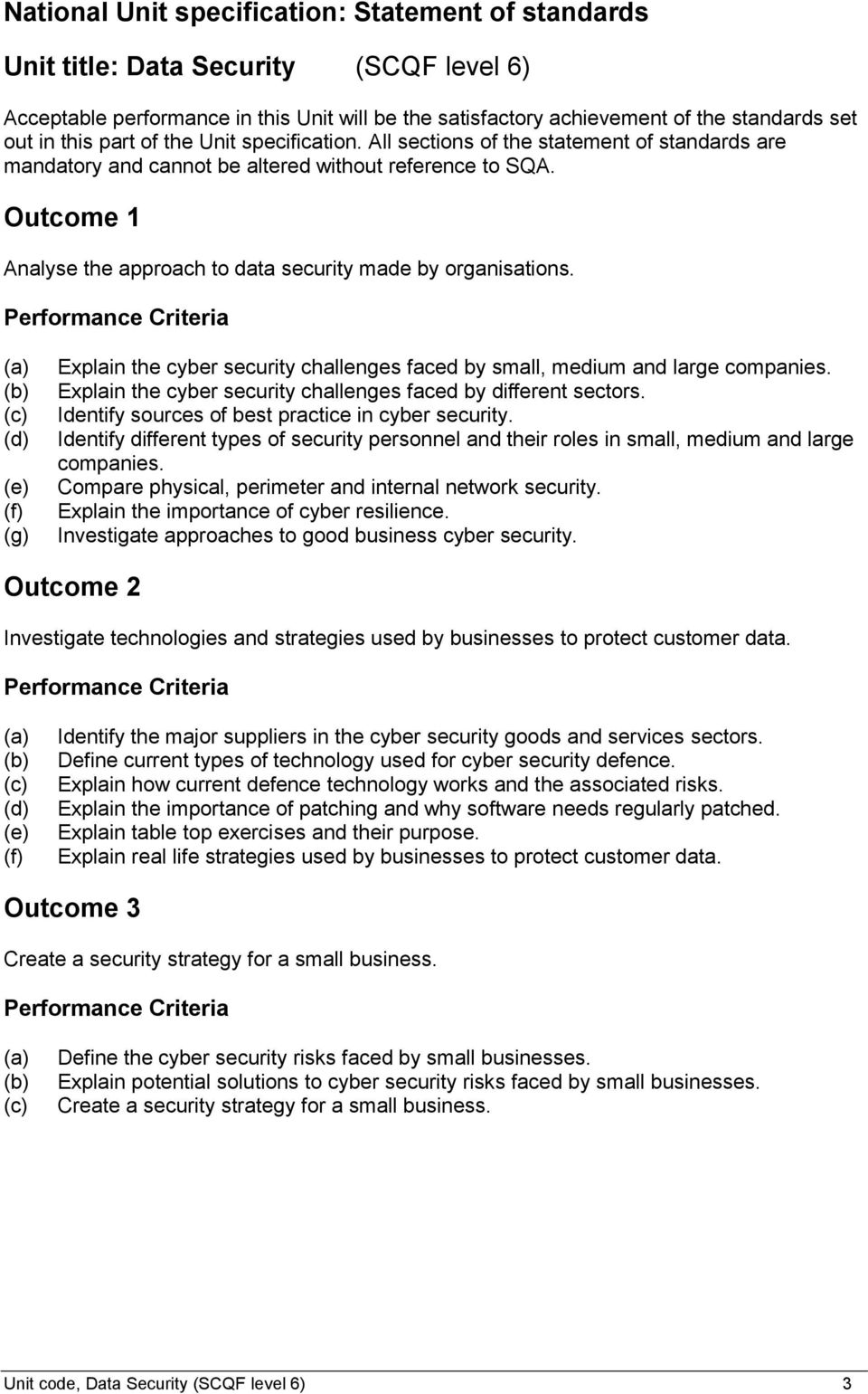 Performance Criteria (a) (b) (c) (d) (e) (f) (g) Explain the cyber security challenges faced by small, medium and large companies. Explain the cyber security challenges faced by different sectors.
