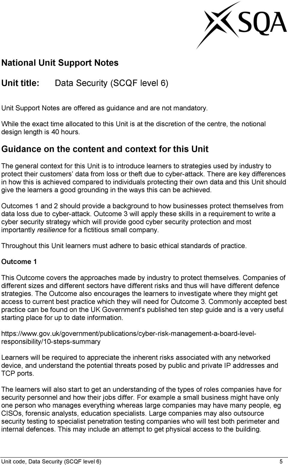 Guidance on the content and context for this Unit The general context for this Unit is to introduce learners to strategies used by industry to protect their customers data from loss or theft due to