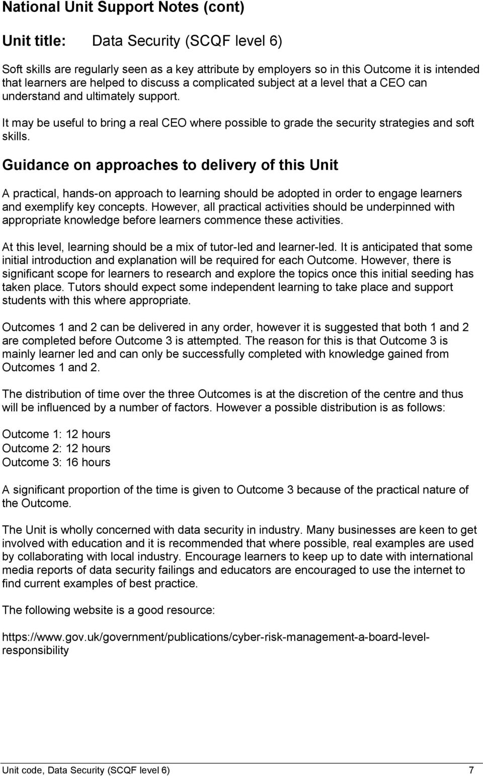 Guidance on approaches to delivery of this Unit A practical, hands-on approach to learning should be adopted in order to engage learners and exemplify key concepts.