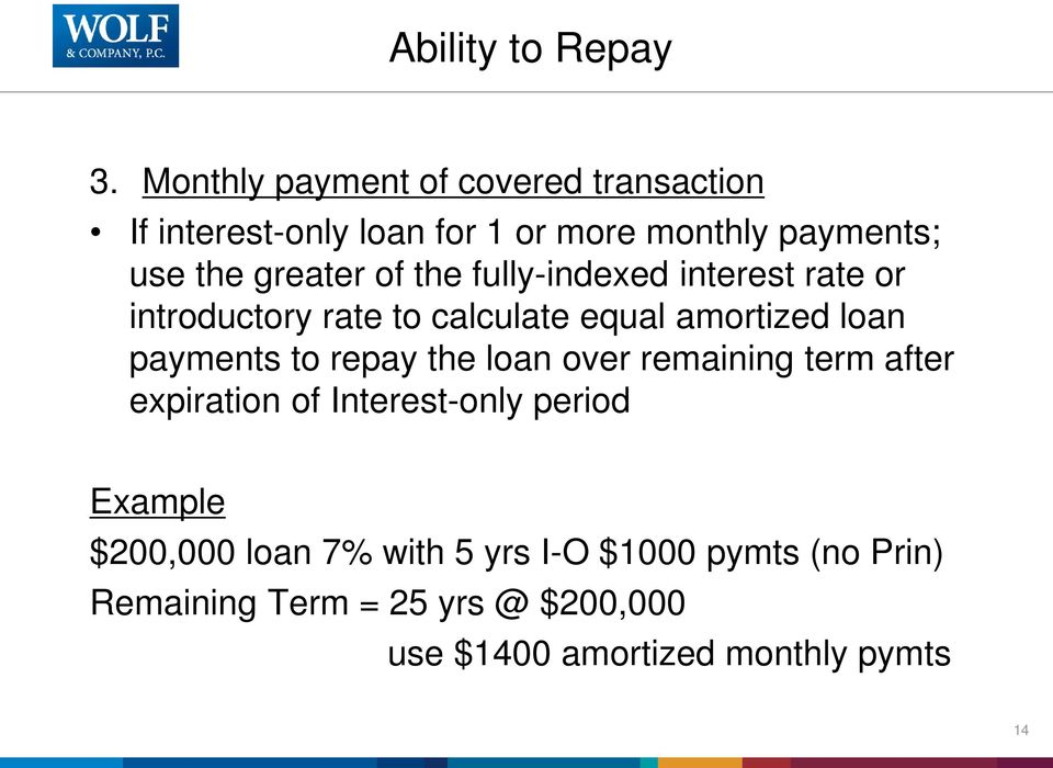 of the fully-indexed interest rate or introductory rate to calculate equal amortized loan payments to repay