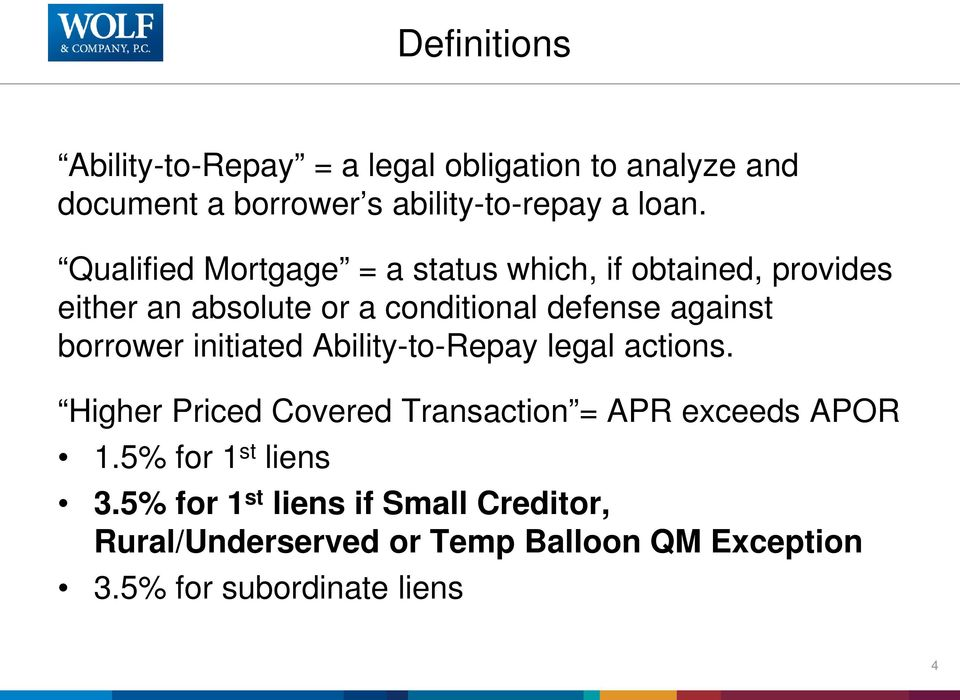 borrower initiated Ability-to-Repay legal actions. Higher Priced Covered Transaction = APR exceeds APOR 1.
