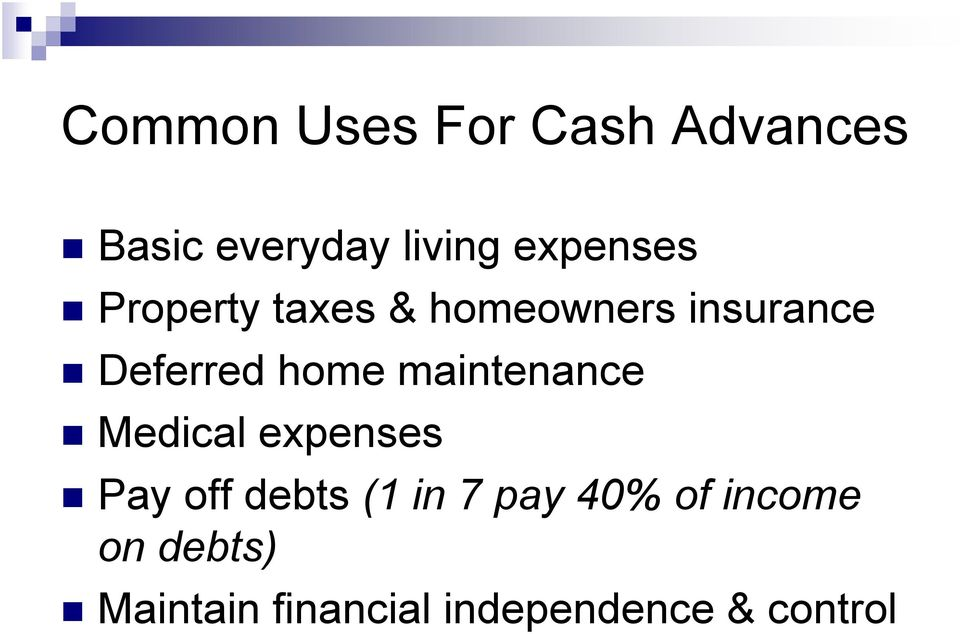 home maintenance Medical expenses Pay off debts (1 in 7