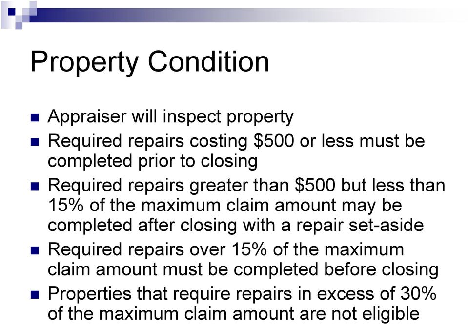 completed after closing with a repair set-aside Required repairs over 15% of the maximum claim amount must be