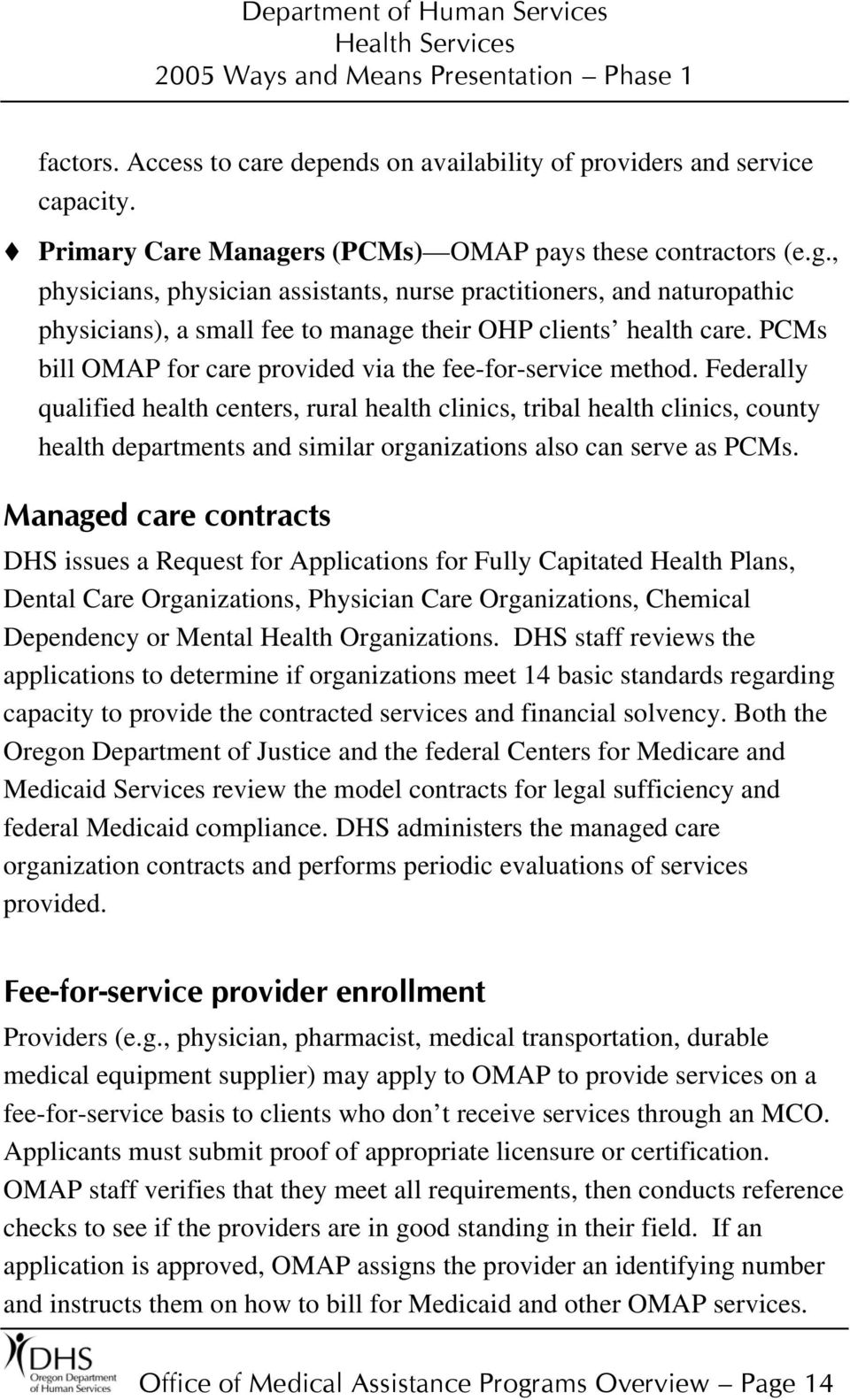 PCMs bill OMAP for care provided via the fee-for-service method.