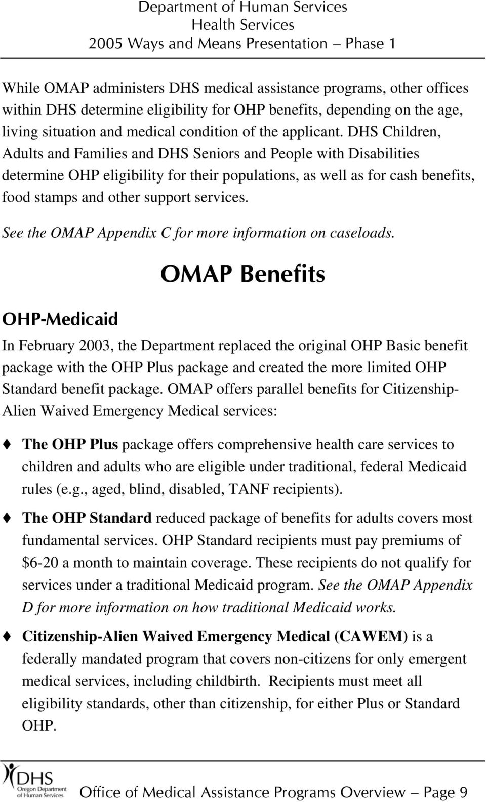 See the OMAP Appendix C for more information on caseloads.