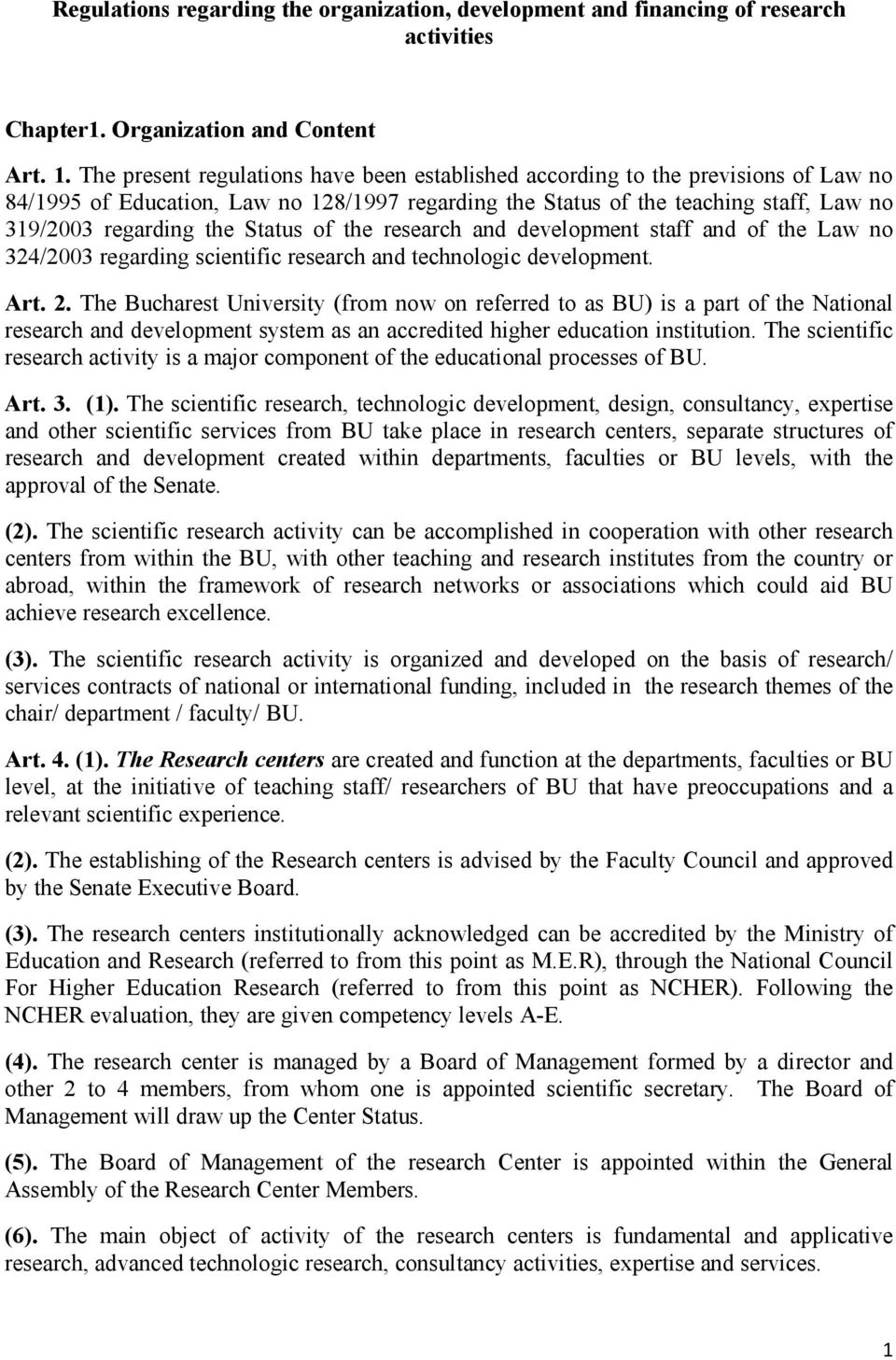 Status of the research and development staff and of the Law no 324/2003 regarding scientific research and technologic development. Art. 2.
