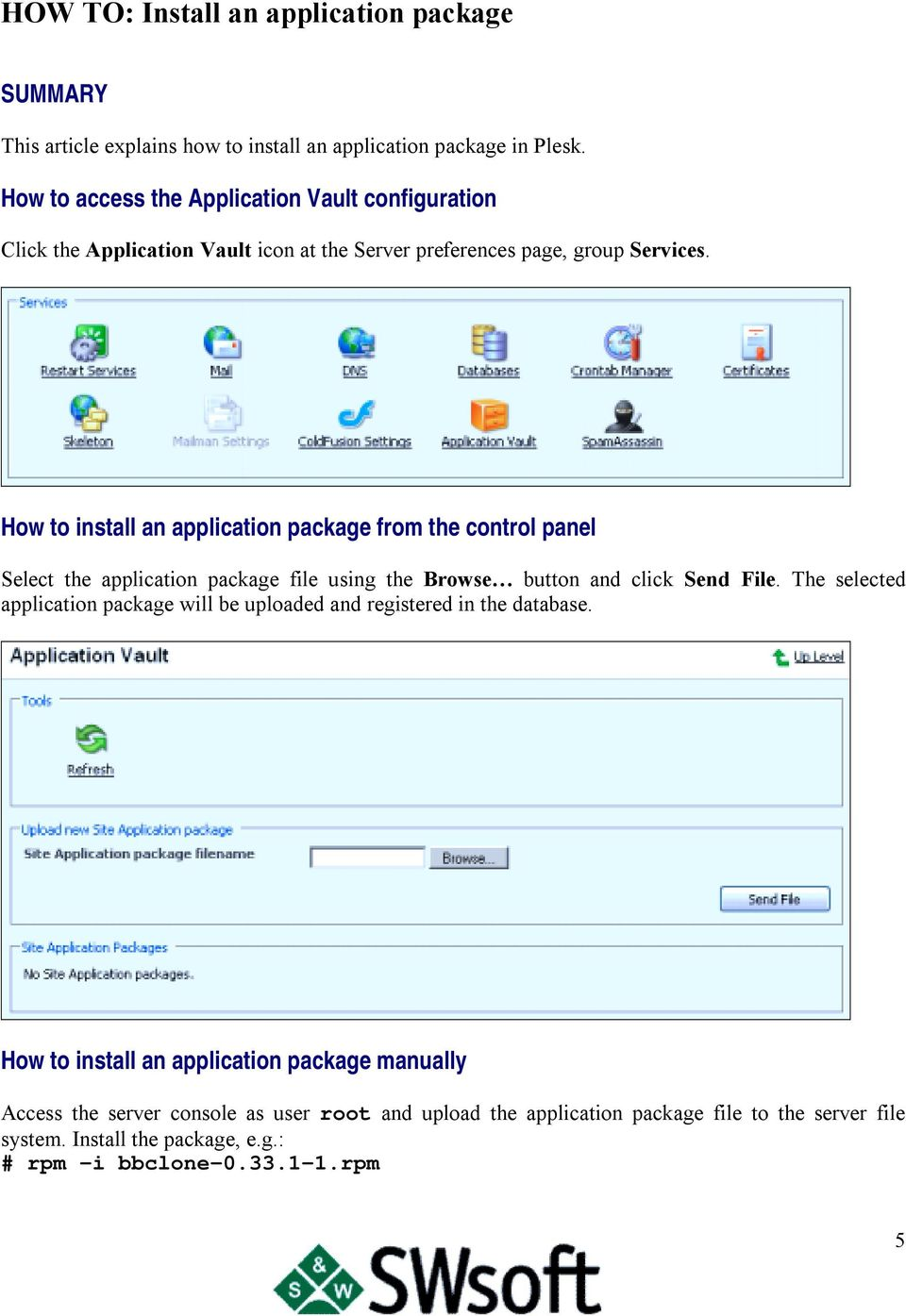 How to install an application package from the control panel Select the application package file using the Browse button and click Send File.