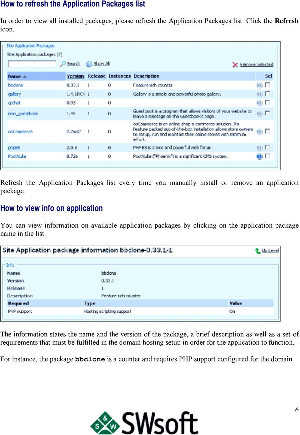 How to view info on application You can view information on available application packages by clicking on the application package name in the list.