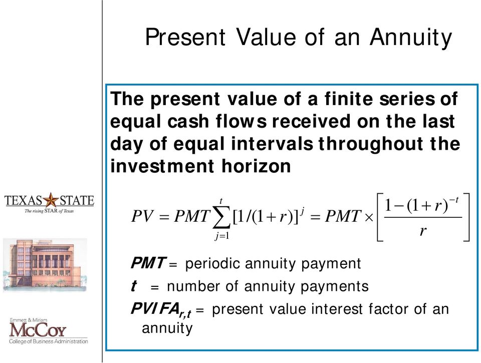 horizon PV PMT t j 1 [1/(1 r)] t j ) PMT = periodic annuity payment t = number
