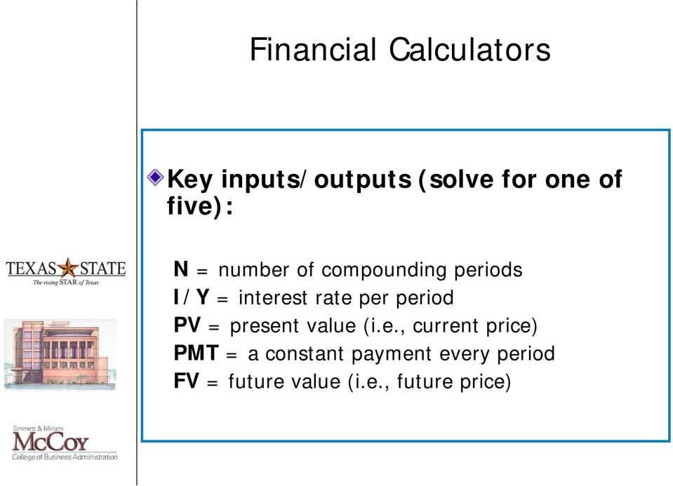 per period PV = present value (i.e., current price) PMT = a