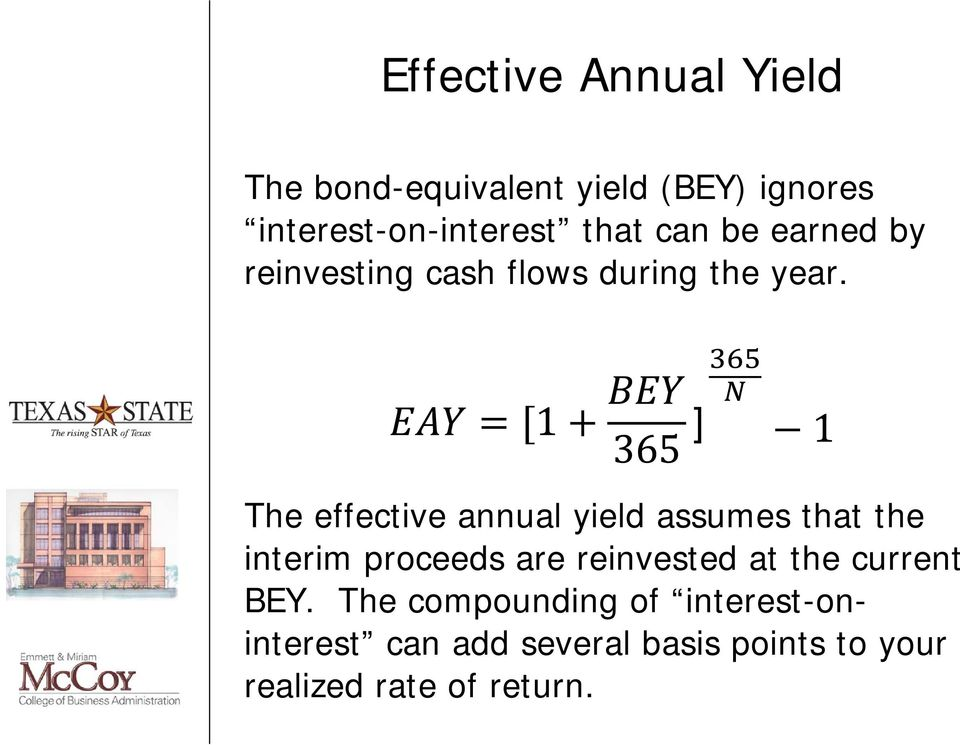 ] The effective annual yield assumes that the interim proceeds are reinvested at the