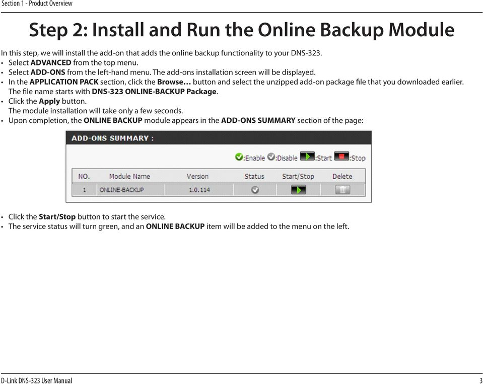 In the APPLICATION PACK section, click the Browse button and select the unzipped add-on package file that you downloaded earlier. The file name starts with DNS-323 ONLINE-BACKUP Package.