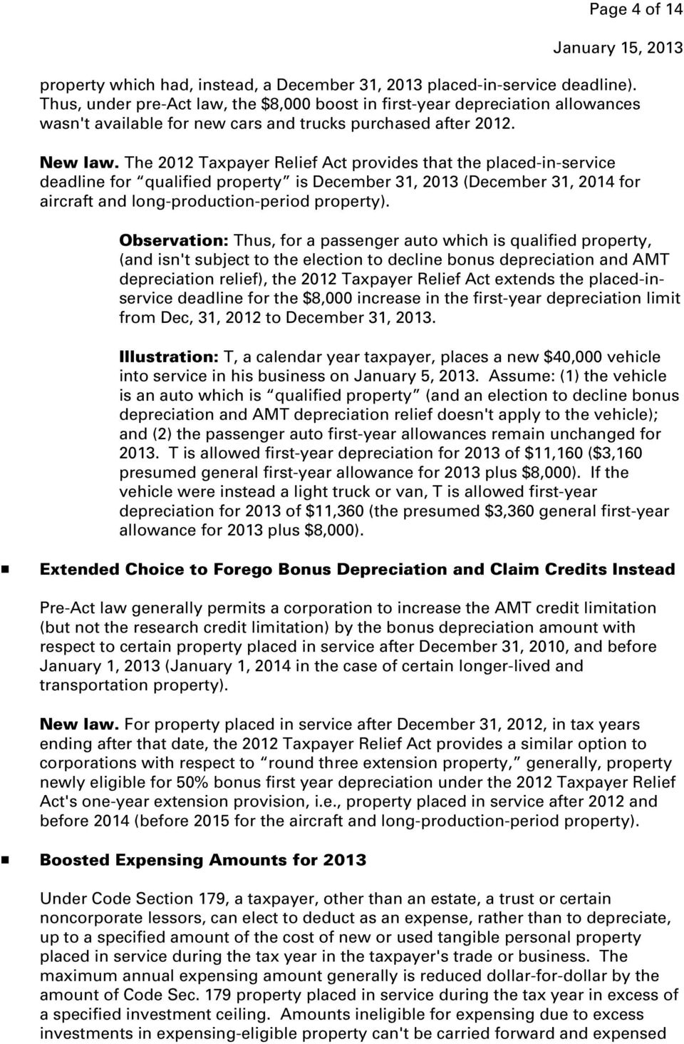 The 2012 Taxpayer Relief Act provides that the placed-in-service deadline for qualified property is December 31, 2013 (December 31, 2014 for aircraft and long-production-period property).
