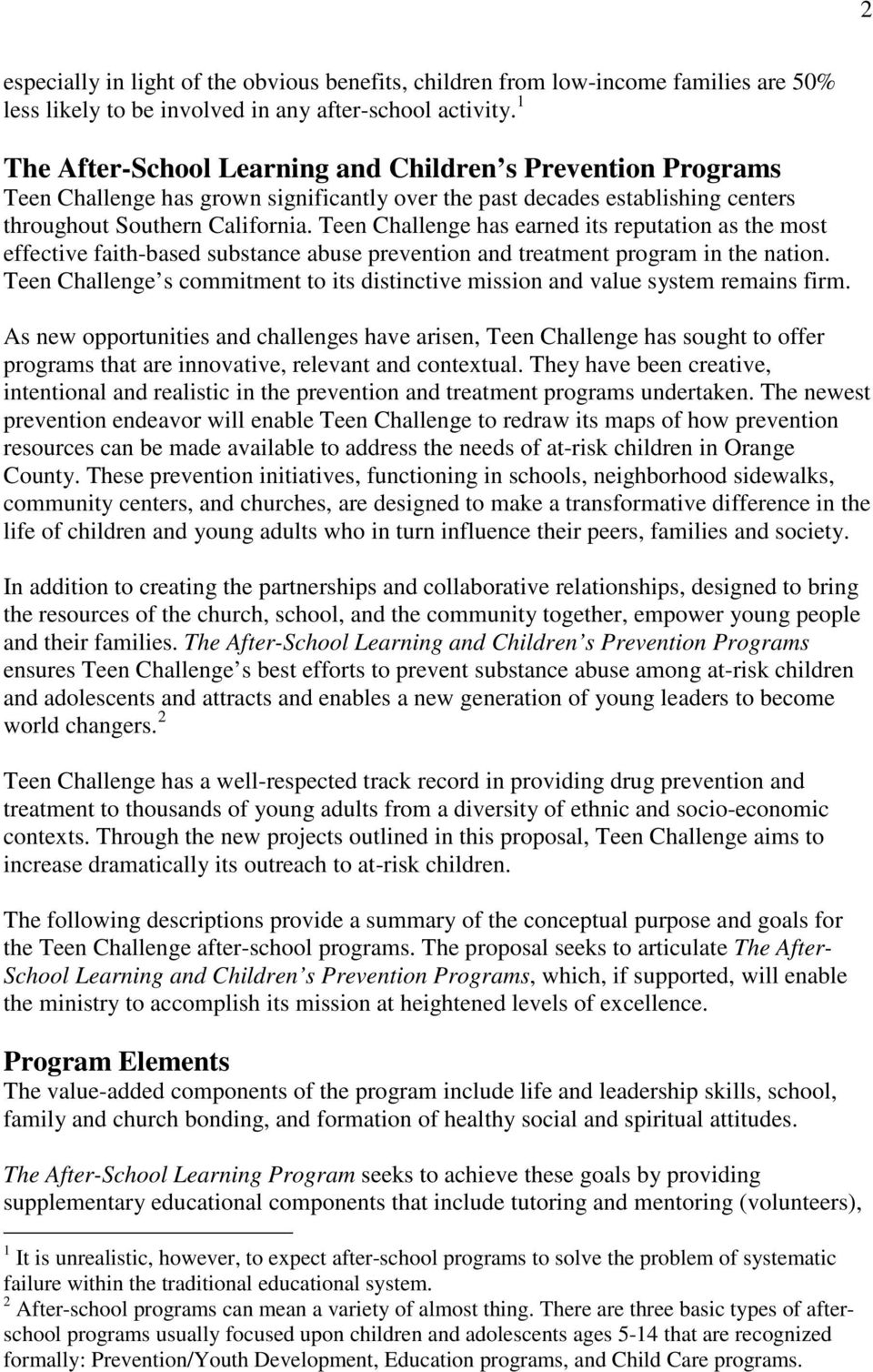 Teen Challenge has earned its reputation as the most effective faith-based substance abuse prevention and treatment program in the nation.