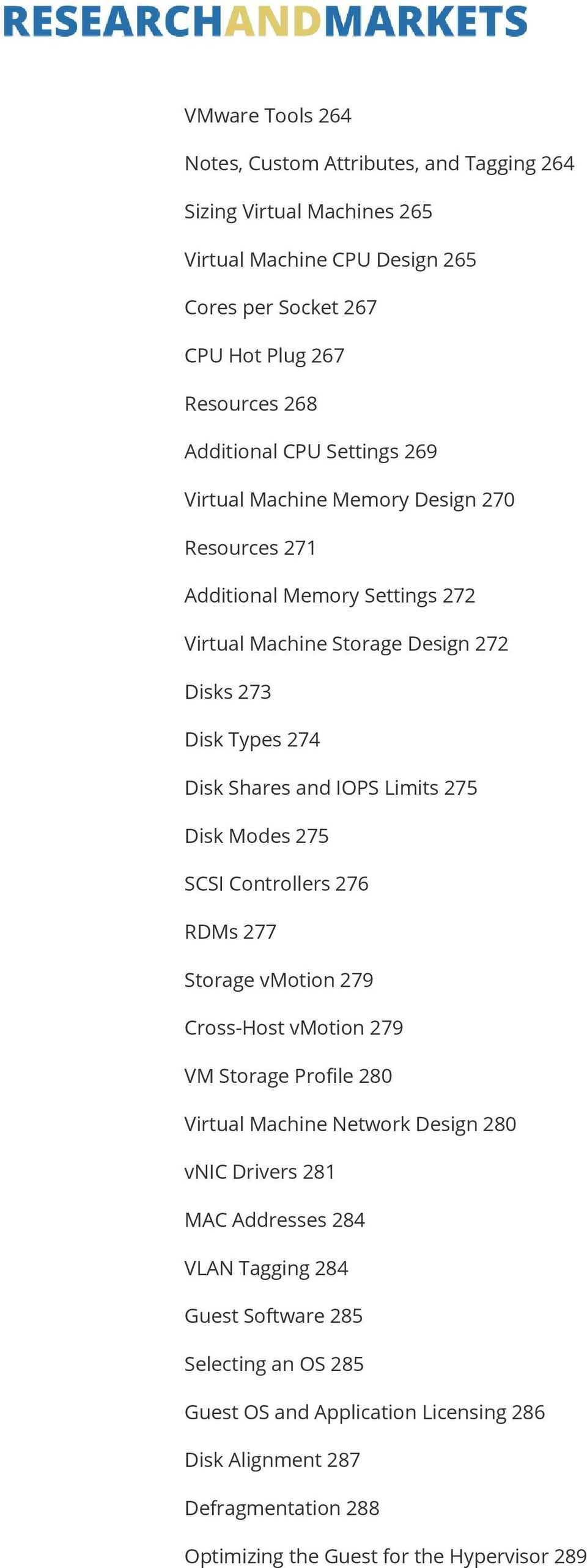 Limits 275 Disk Modes 275 SCSI Controllers 276 RDMs 277 Storage vmotion 279 Cross-Host vmotion 279 VM Storage Profile 280 Virtual Machine Network Design 280 vnic Drivers 281 MAC