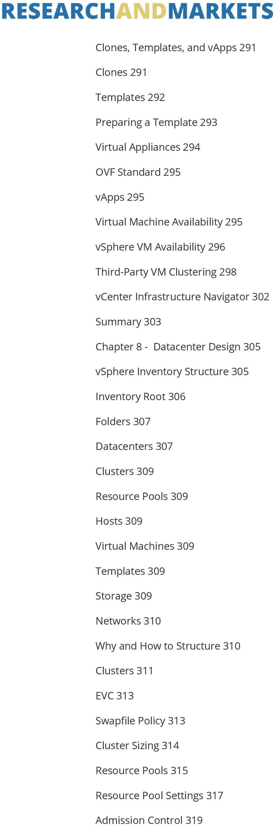 vsphere Inventory Structure 305 Inventory Root 306 Folders 307 Datacenters 307 Clusters 309 Resource Pools 309 Hosts 309 Virtual Machines 309 Templates 309