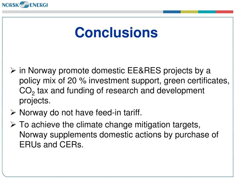 development projects. Norway do not have feed-in tariff.