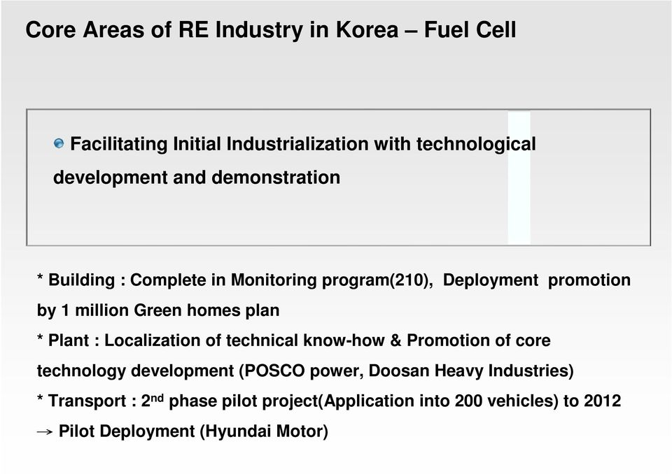plan * Plant : Localization of technical know-how & Promotion of core technology development (PSC power, Doosan Heavy