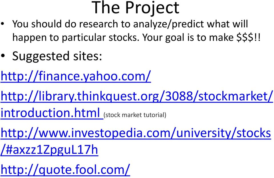 com/ http://library.thinkquest.org/3088/stockmarket/ introduction.