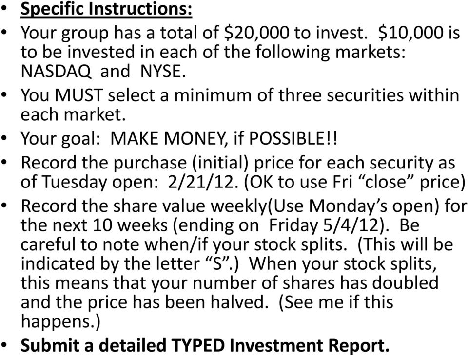 ! Record the purchase (initial) price for each security as of Tuesday open: 2/21/12.