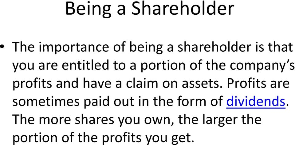 on assets. Profits are sometimes paid out in the form of dividends.