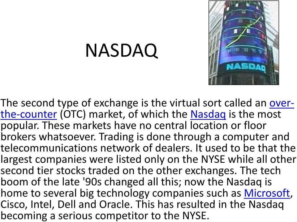 It used to be that the largest companies were listed only on the NYSE while all other second tier stocks traded don the other exchanges.