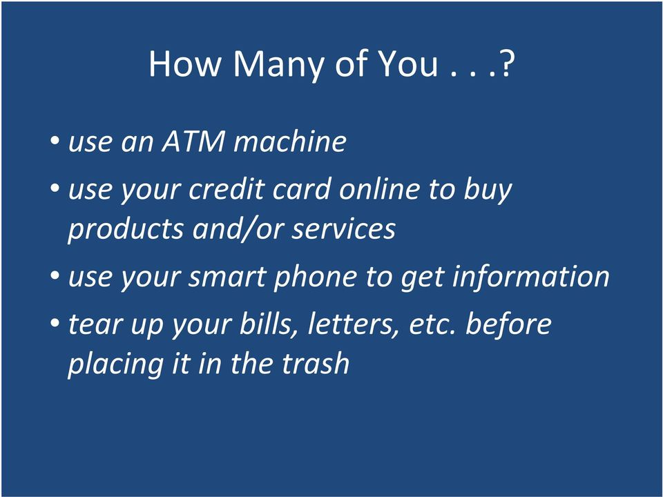 to buy products and/or services use your smart