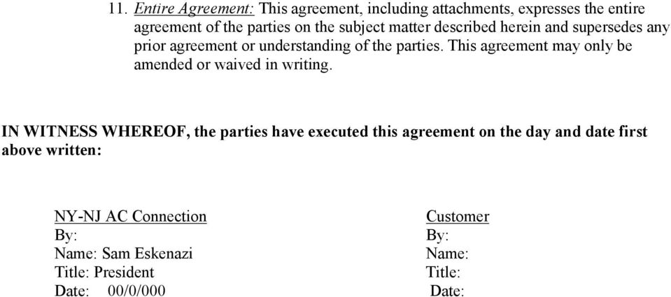 This agreement may only be amended or waived in writing.