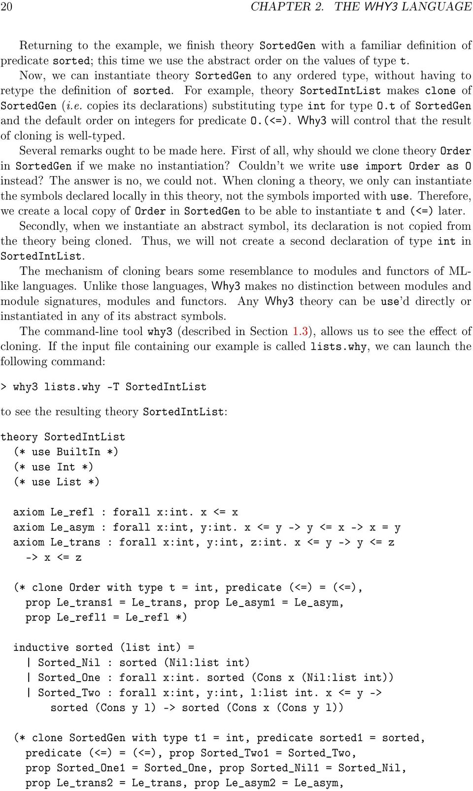 t of SortedGen and the default order on integers for predicate O.(<=). Why3 will control that the result of cloning is well-typed. Several remarks ought to be made here.