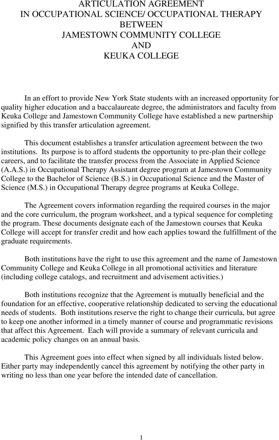 this transfer articulation agreement. This document establishes a transfer articulation agreement between the two institutions.