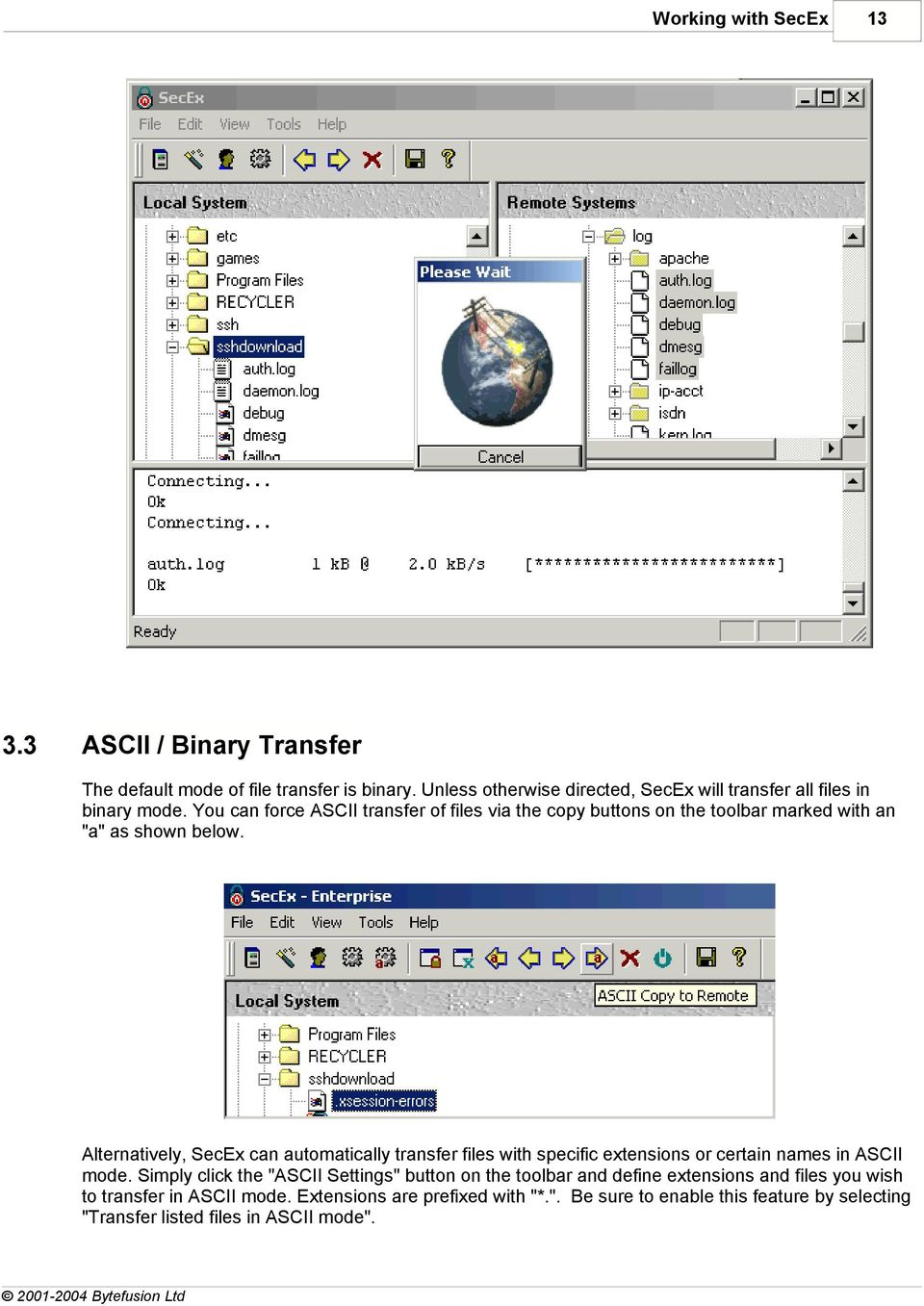 "You can force ASCII transfer of files via the copy buttons on the toolbar marked with an ""a"" as shown below."