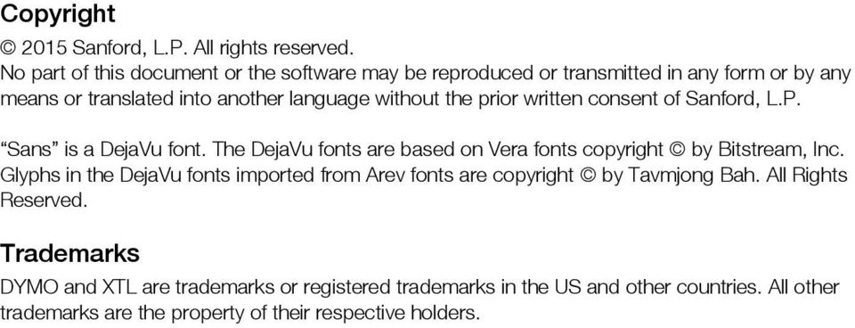 prior written consent of Sanford, L.P. Sans is a DejaVu font. The DejaVu fonts are based on Vera fonts copyright by Bitstream, Inc.