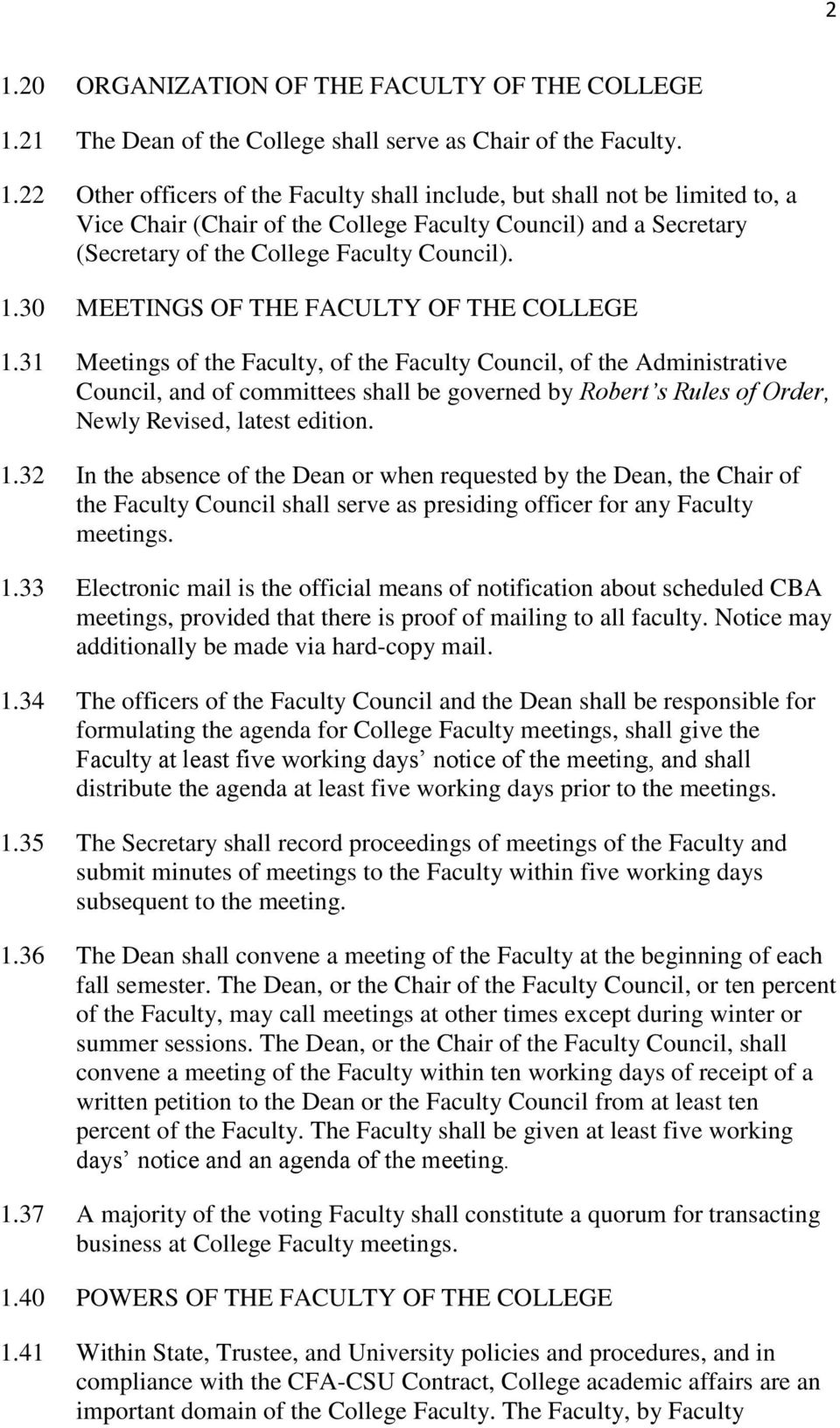 31 Meetings of the Faculty, of the Faculty Council, of the Administrative Council, and of committees shall be governed by Robert s Rules of Order, Newly Revised, latest edition. 1.