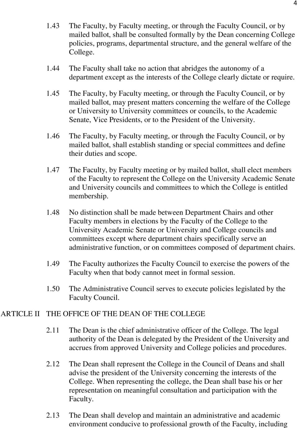 44 The Faculty shall take no action that abridges the autonomy of a department except as the interests of the College clearly dictate or require. 1.