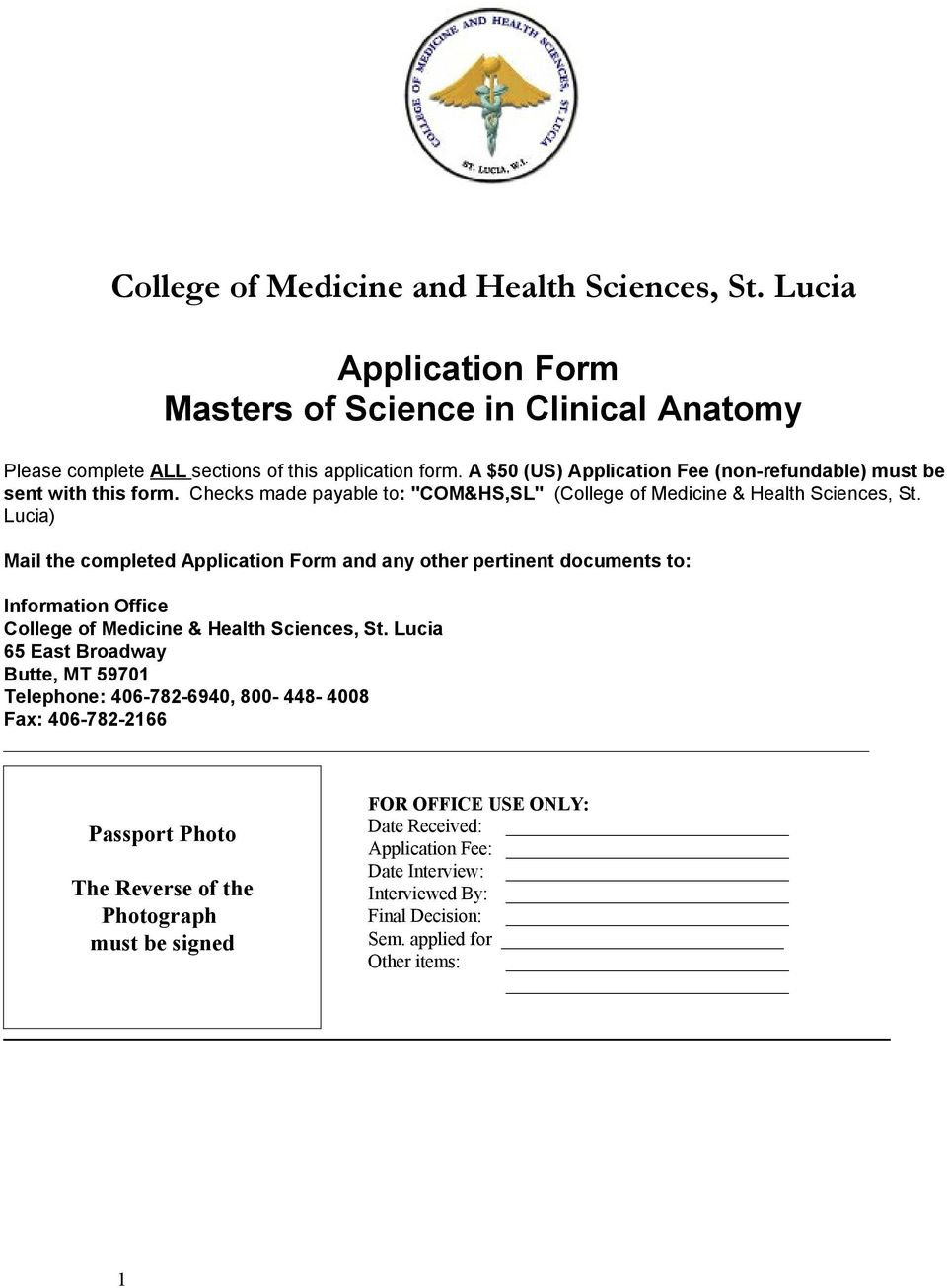 Lucia) Mail the completed Application Form and any other pertinent documents to: Information Office College of Medicine & Health Sciences, St.