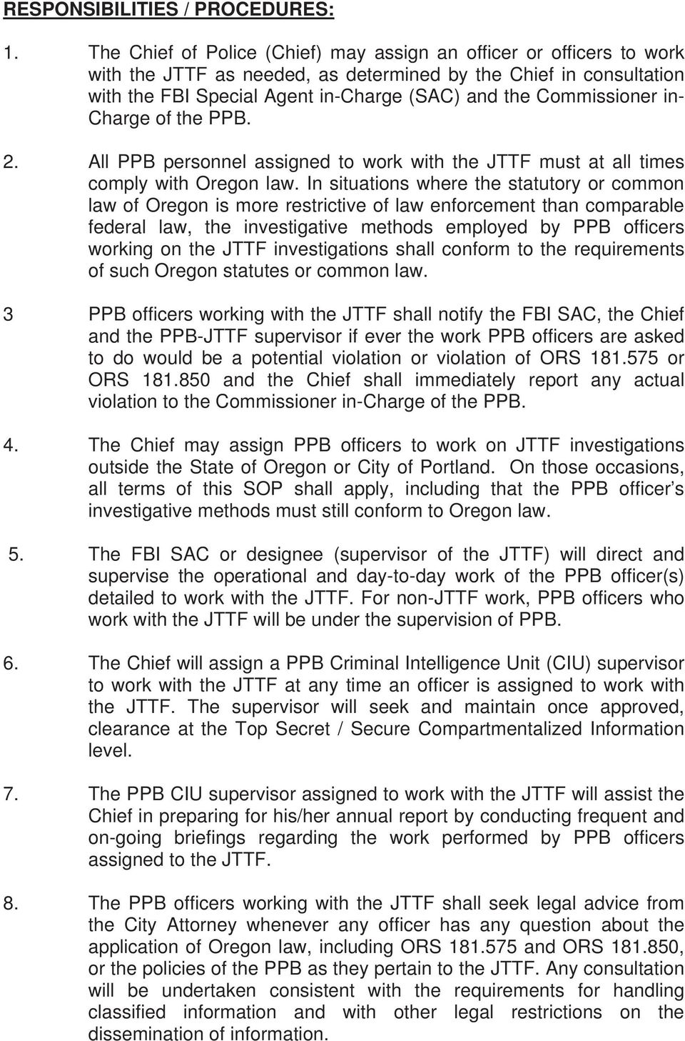 Commissioner in- Charge of the PPB. 2. All PPB personnel assigned to work with the JTTF must at all times comply with Oregon law.