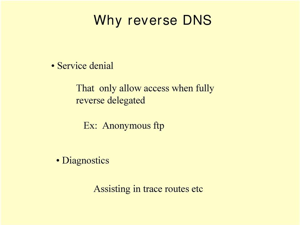reverse delegated Ex: Anonymous ftp