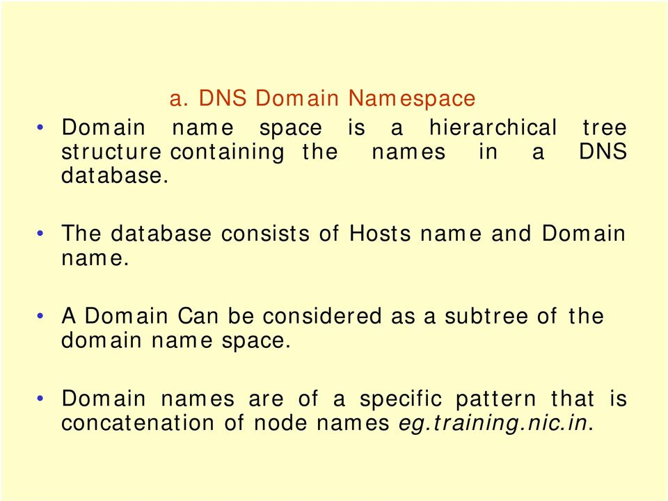 The database consists of Hosts name and Domain name.
