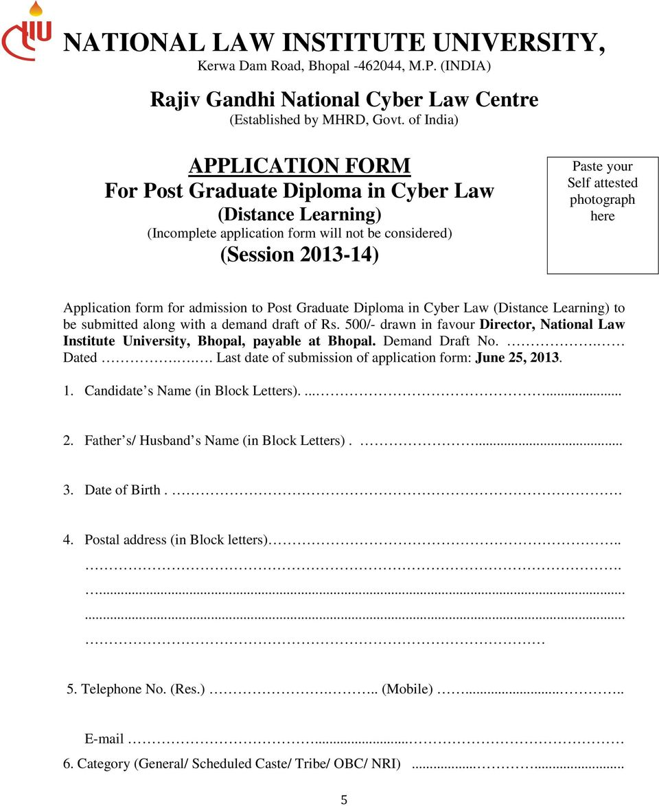 Application form for admission to Post Graduate Diploma in Cyber Law (Distance Learning) to be submitted along with a demand draft of Rs.