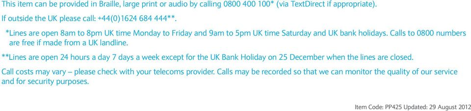 Calls to 0800 numbers are free if made from a UK landline.