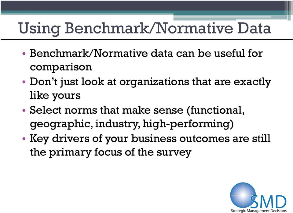 Select norms that make sense (functional, geographic, industry,