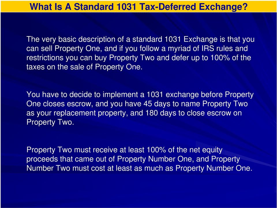 Property Two and defer up to 100% of the taxes on the sale of Property One.