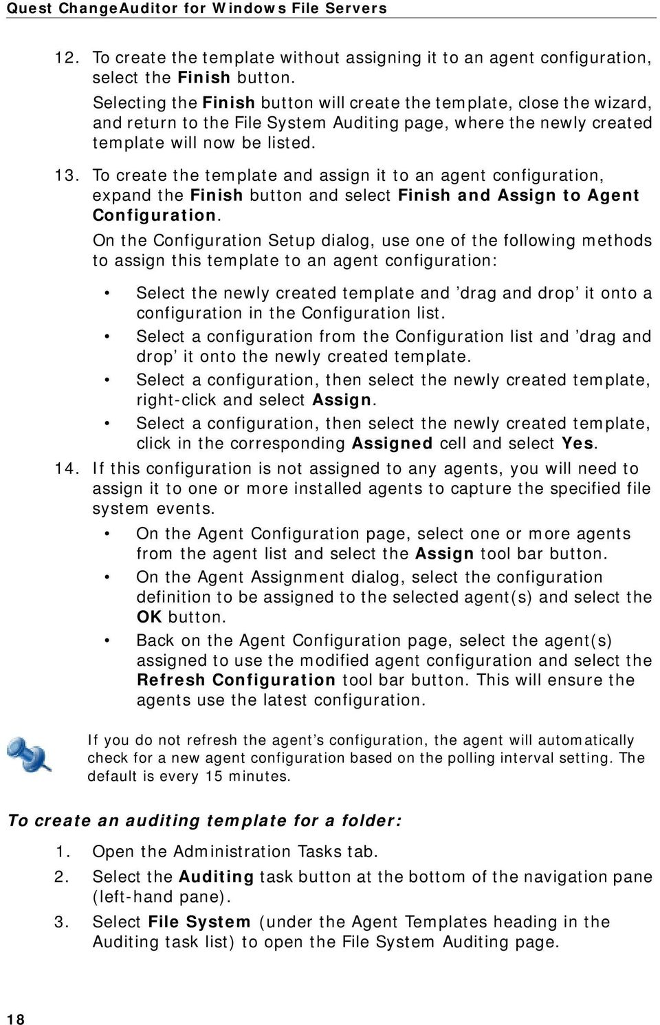 To create the template and assign it to an agent configuration, expand the Finish button and select Finish and Assign to Agent Configuration.