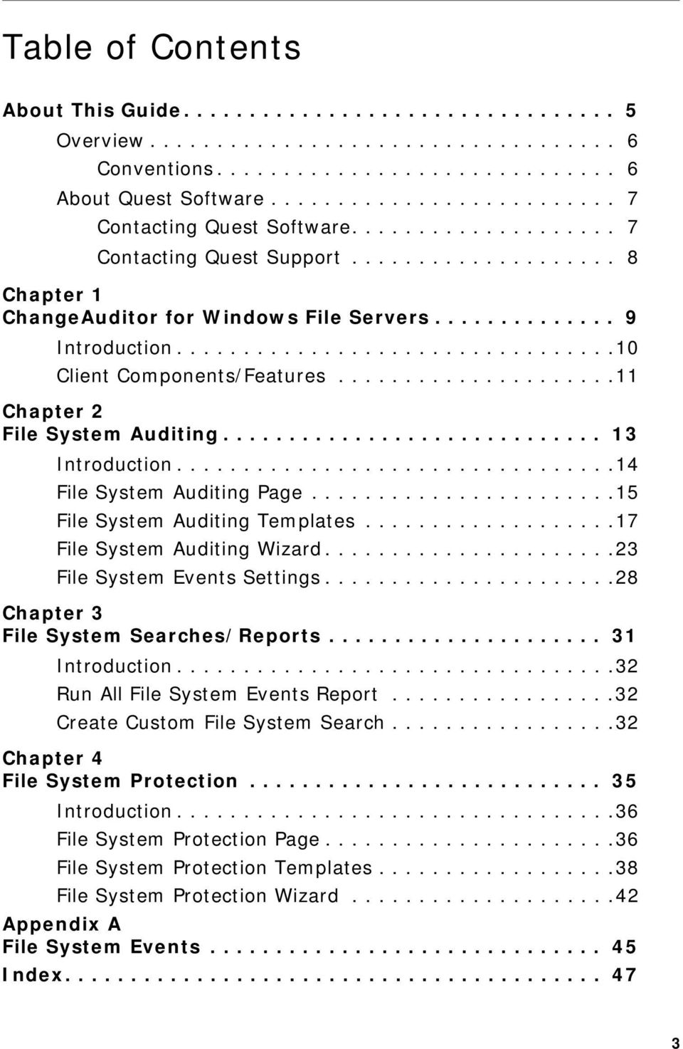 ................................10 Client Components/Features.....................11 Chapter 2 File System Auditing............................. 13 Introduction.................................14 File System Auditing Page.