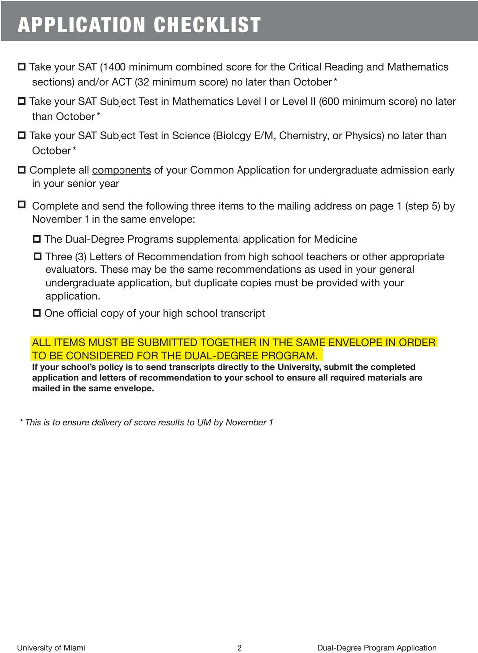 components of your Common Application for undergraduate admission early in your senior year p Complete and send the following three items to the mailing address on page 1 (step 5) by November 1 in