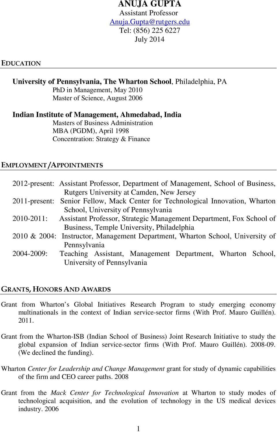 Ahmedabad, India Masters of Business Administration MBA (PGDM), April 1998 Concentration: Strategy & Finance EMPLOYMENT /APPOINTMENTS 2012-present: Assistant Professor, Department of Management,