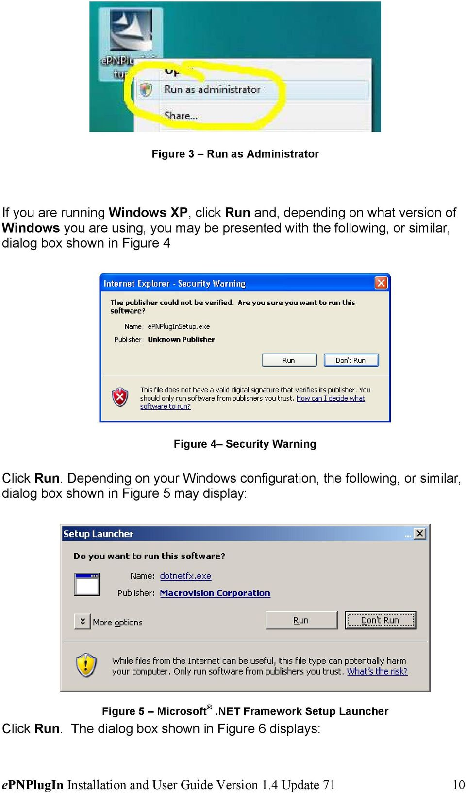Depending on your Windows configuration, the following, or similar, dialog box shown in Figure 5 may display: Figure 5 Microsoft.