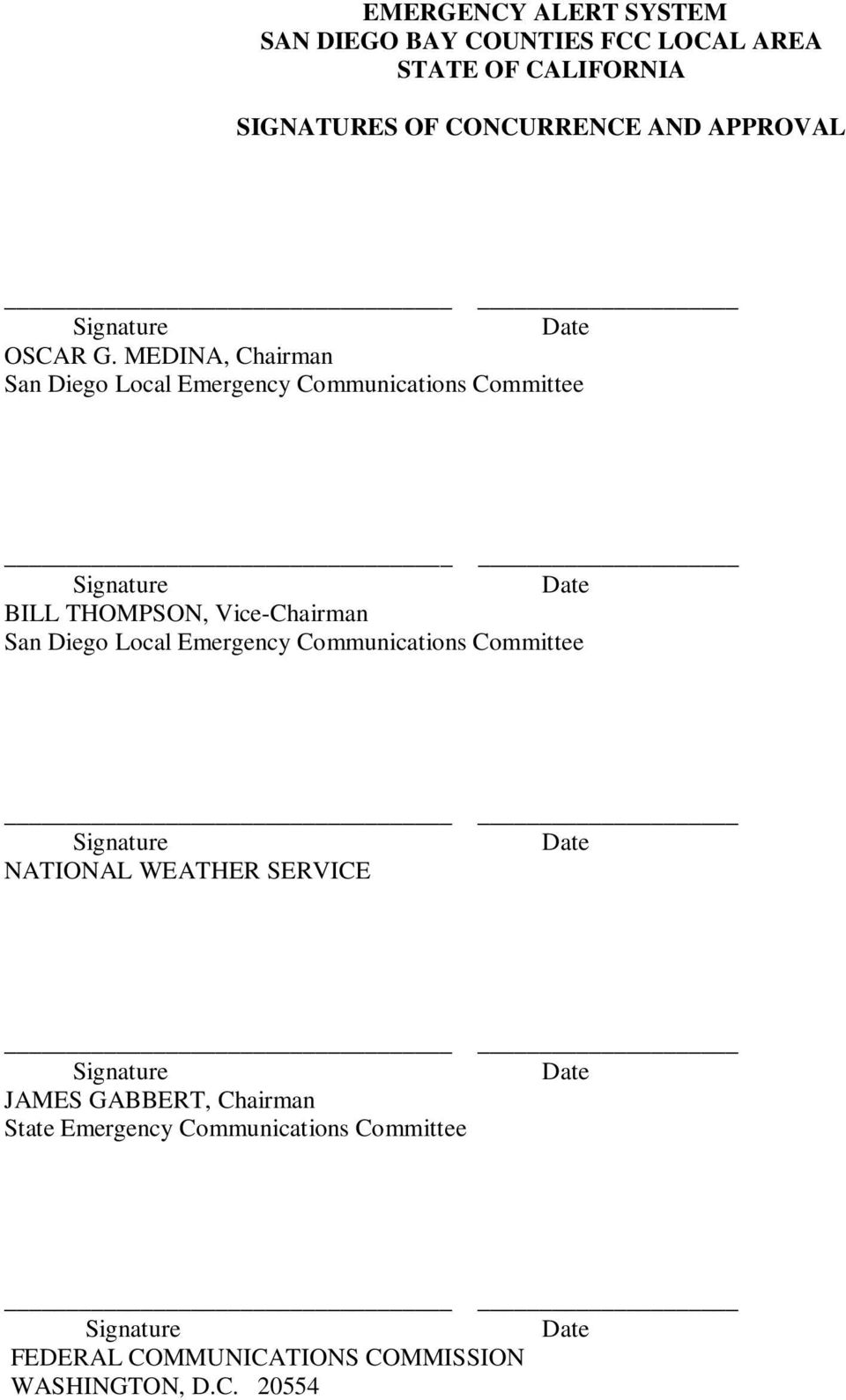 MEDINA, Chairman San Diego Local Emergency Communications Committee Signature Date BILL THOMPSON, Vice-Chairman San Diego