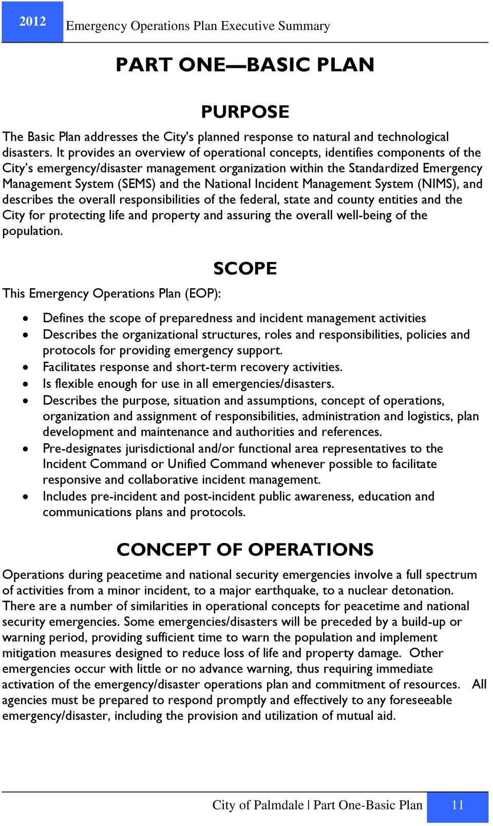 National Incident Management System (NIMS), and describes the overall responsibilities of the federal, state and county entities and the City for protecting life and property and assuring the overall